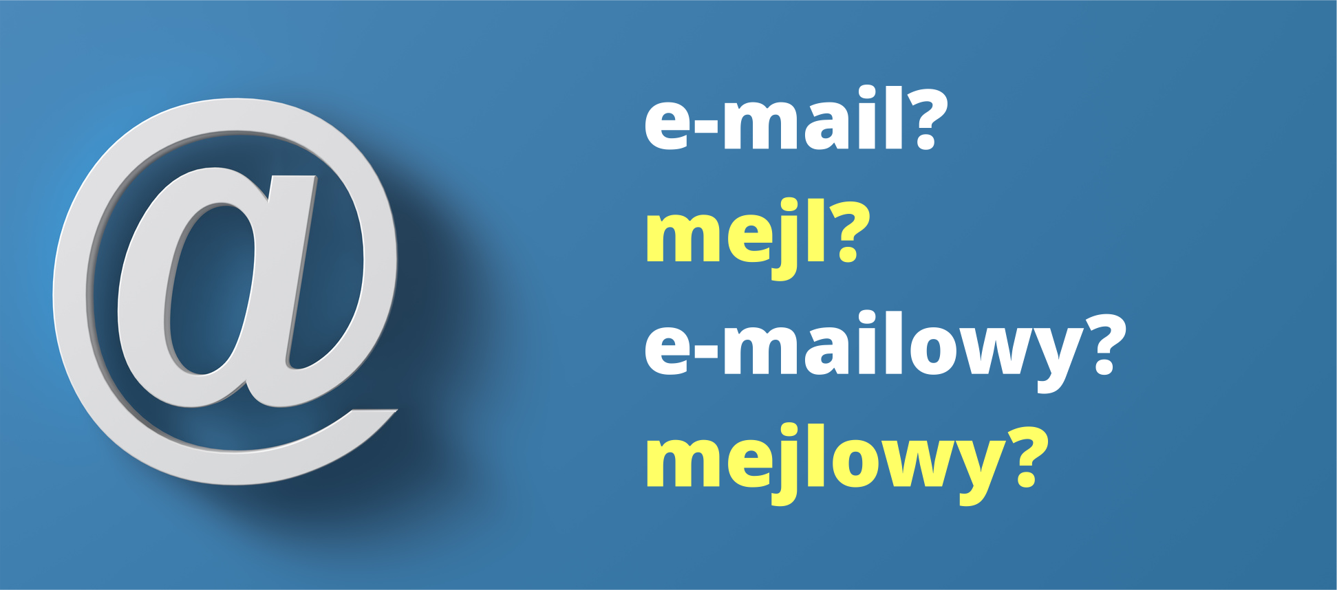 e-mail czy mejl e-mailowy czy mejlowy